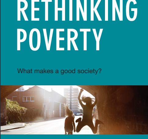 rethinking poverty This is a summary of rethinking poverty: what makes a good society by barry knight, director of the webb memorial trust the book details the findings of the trust's five-year research programme, and can be ordered from policy press.
